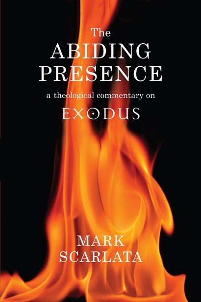 <strong><em>The Abiding Presence: a theological commentary on Exodus </em>by Mark Scarlata</strong>