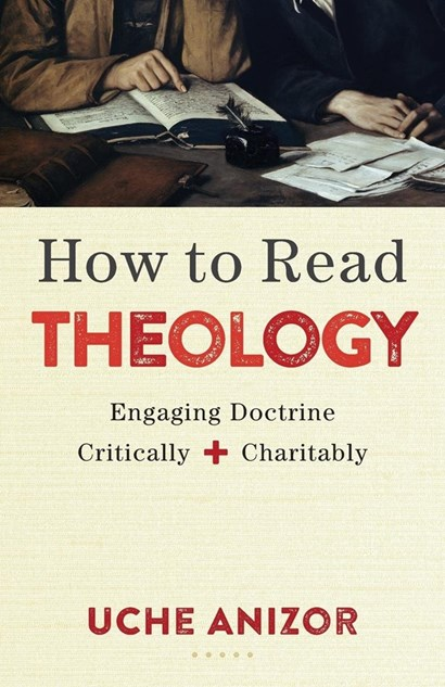 <strong>How to Read Theology: Engaging Doctrine Critically and Charitably</strong>