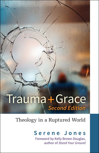 <strong>Trauma and Grace – Theology in a Ruptured World</strong>