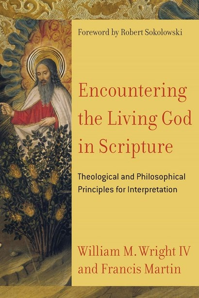<strong>Encountering the Living God in Scripture: Theological and Philosophical Principles for Interpretation</strong>