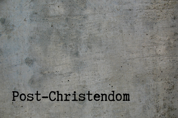 Post-Christendom: The Most Important Term You May Never Have Heard Of